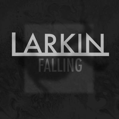 Falling - new single release from Larkin